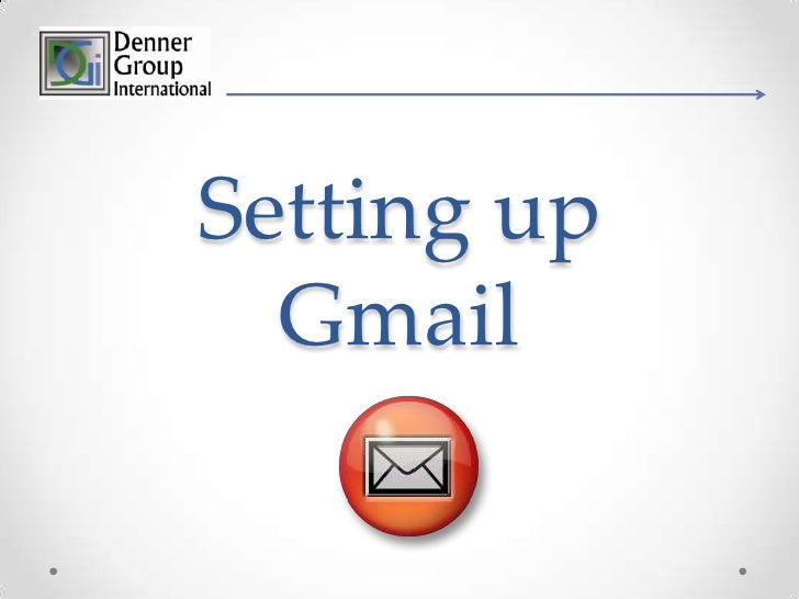 Setting up Gmail<br />