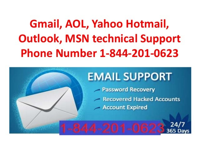 Gmail, AOL, Yahoo Hotmail, Outlook, MSN technical Support Phone Number 1-844-201-0623