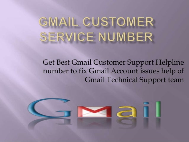 Get Best Gmail Customer Support Helpline number to fix Gmail Account issues help of Gmail Technical Support team