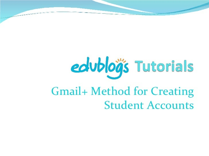 Gmail+ Method for Creating Student Accounts