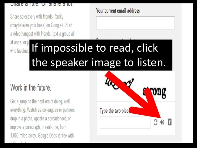 Or click refresh if the wordsare unreadable or inaudible.