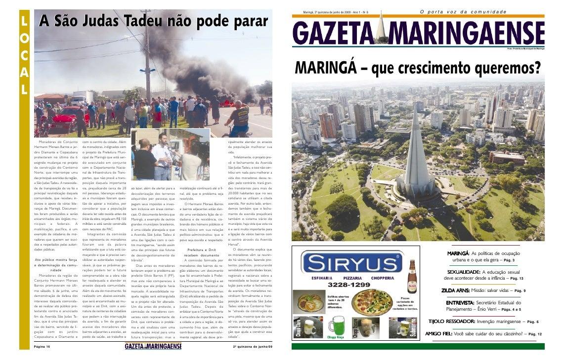 Maringá, 2ª quinzena de junho de 2009 - Ano 1 - Nº 6   O porta voz da comunidade  L      A São Judas Tadeu não pode parar ...
