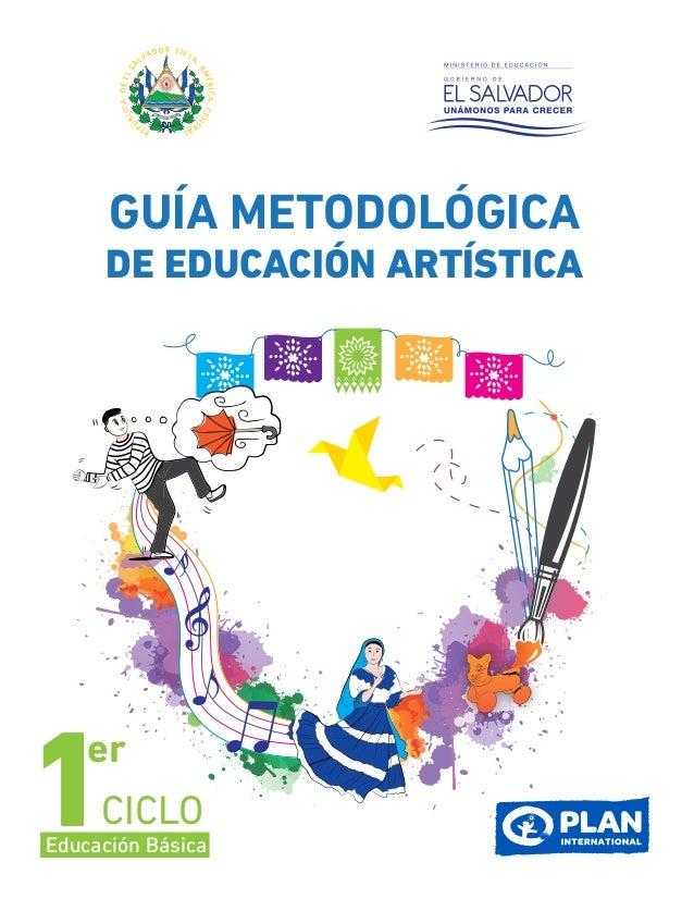GUÍA METODOLÓGICA DE EDUCACIÓN ARTÍSTICA CICLO er 1Educación Básica