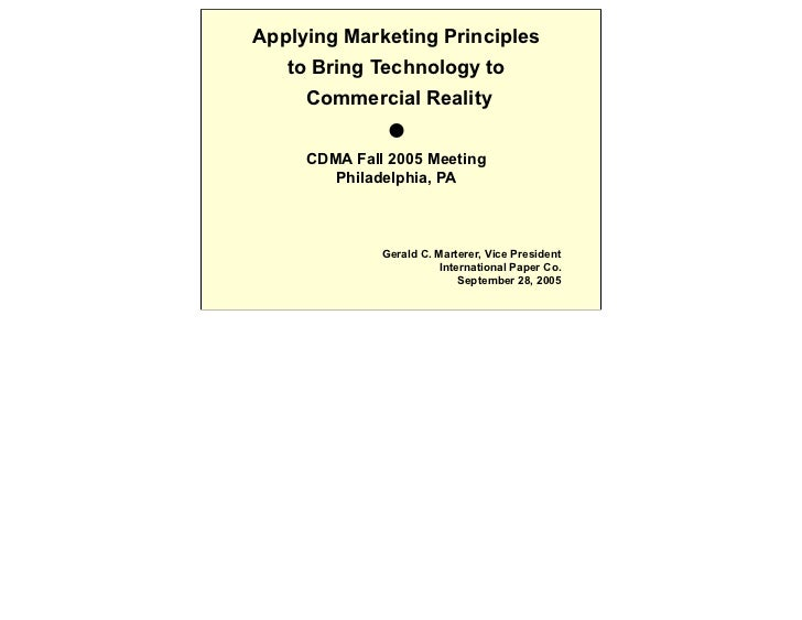 Applying Marketing Principles   to Bring Technology to     Commercial Reality                    CDMA Fall 2005 Meeting  ...