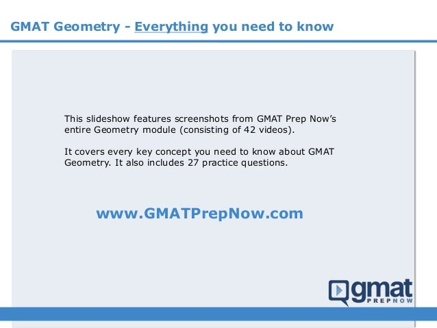 GMAT Geometry - Everything you need to know This slideshow features screenshots from GMAT Prep Now's entire Geometry modul...