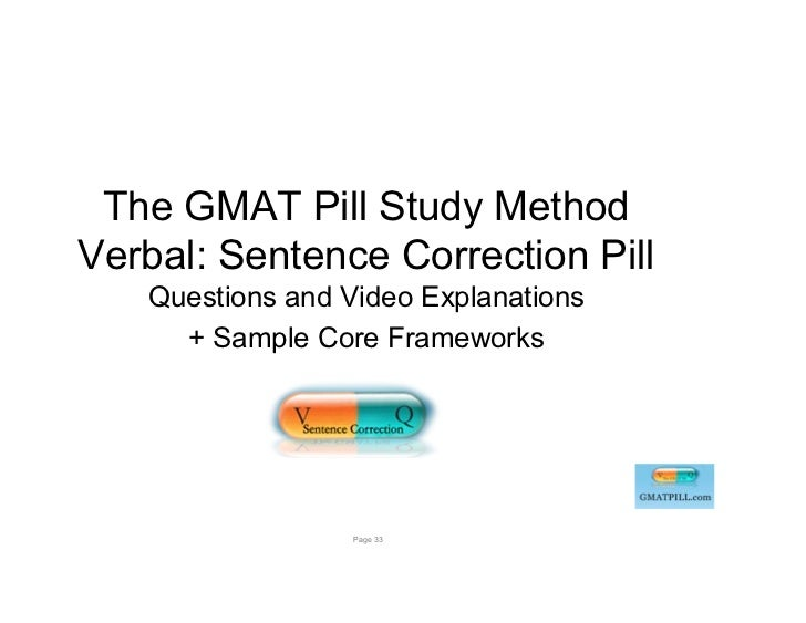 The GMAT Pill Study MethodVerbal: Sentence Correction Pill   Questions and Video Explanations     + Sample Core Frameworks...