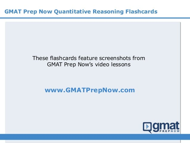 These flashcards feature screenshots from GMAT Prep Now's video lessons www.GMATPrepNow.com GMAT Prep Now Quantitative Rea...