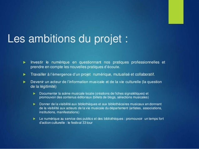 Les ambitions du projet :  Investir le numérique en questionnant nos pratiques professionnelles et prendre en compte les ...