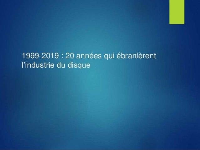 1999-2019 : 20 années qui ébranlèrent l'industrie du disque