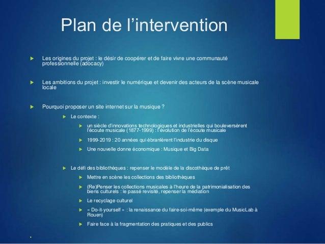 Plan de l'intervention  Les origines du projet : le désir de coopérer et de faire vivre une communauté professionnelle (a...