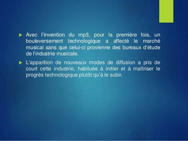  Avec l'invention du mp3, pour la première fois, un bouleversement technologique a affecté le marché musical sans que cel...