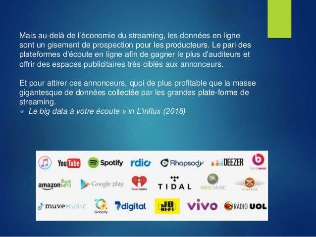 Mais au-delà de l'économie du streaming, les données en ligne sont un gisement de prospection pour les producteurs. Le par...