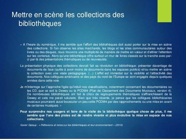 Mettre en scène les collections des bibliothèques « A l'heure du numérique, il me semble que l'effort des bibliothèques do...