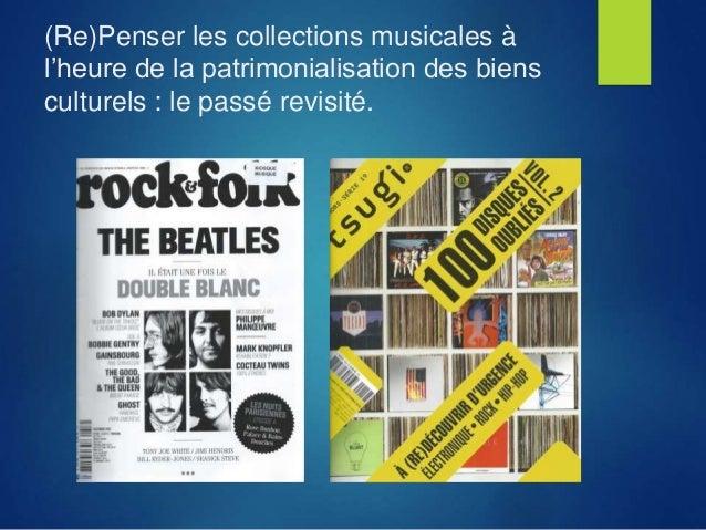 (Re)Penser les collections musicales à l'heure de la patrimonialisation des biens culturels : le passé revisité.