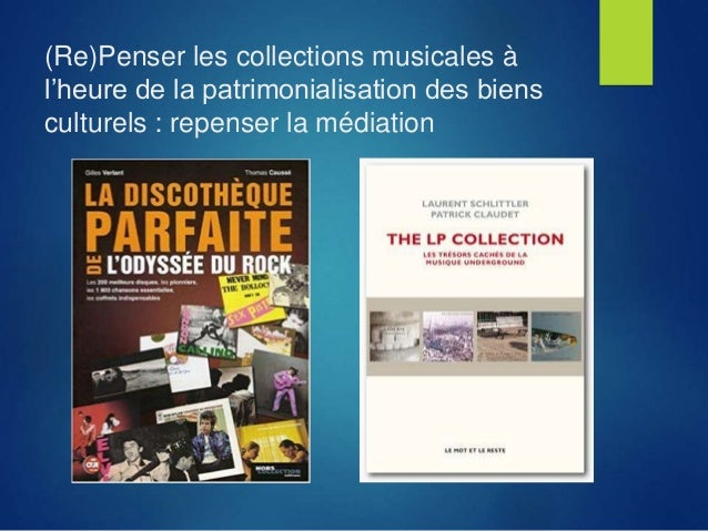(Re)Penser les collections musicales à l'heure de la patrimonialisation des biens culturels : repenser la médiation