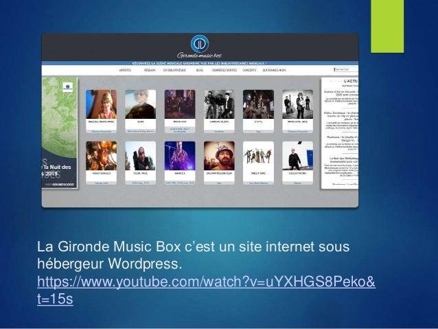 La Gironde Music Box c'est un site internet sous hébergeur Wordpress. https://www.youtube.com/watch?v=uYXHGS8Peko& t=15s