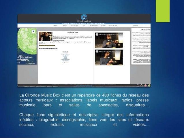 La Gironde Music Box c'est un répertoire de 400 fiches du réseau des acteurs musicaux : associations, labels musicaux, rad...