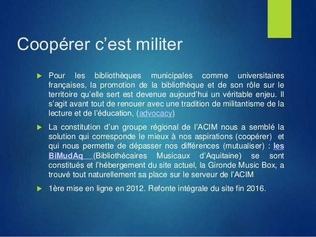 Coopérer c'est militer  Pour les bibliothèques municipales comme universitaires françaises, la promotion de la bibliothèq...
