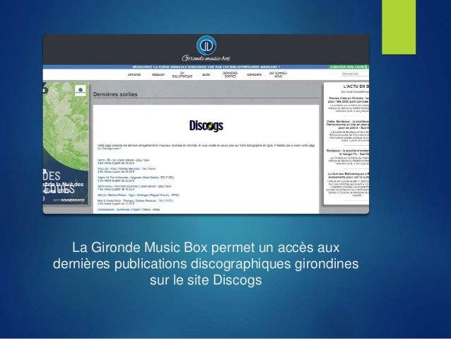 La Gironde Music Box permet un accès aux dernières publications discographiques girondines sur le site Discogs