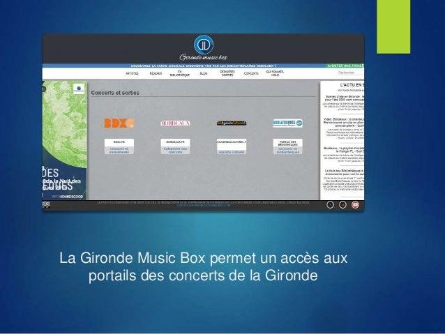 La Gironde Music Box permet un accès aux portails des concerts de la Gironde