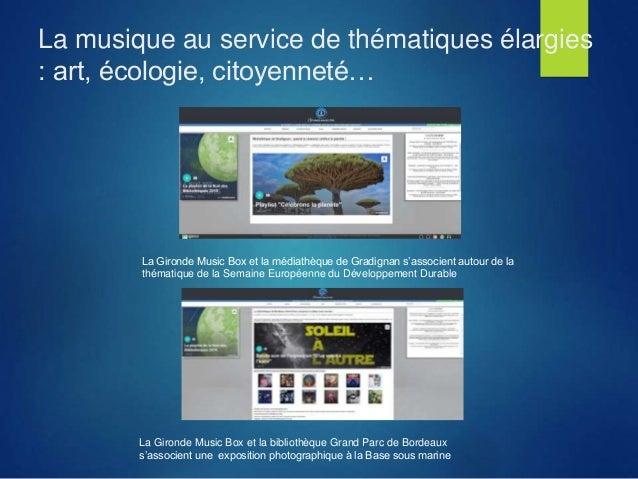 La musique au service de thématiques élargies : art, écologie, citoyenneté… La Gironde Music Box et la bibliothèque Grand ...