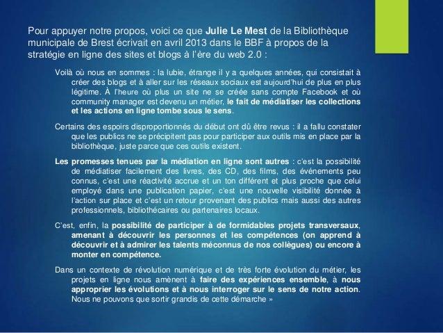 Pour appuyer notre propos, voici ce que Julie Le Mest de la Bibliothèque municipale de Brest écrivait en avril 2013 dans l...