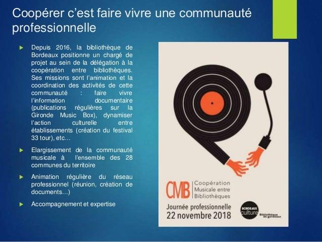 Coopérer c'est faire vivre une communauté professionnelle  Depuis 2016, la bibliothèque de Bordeaux positionne un chargé ...