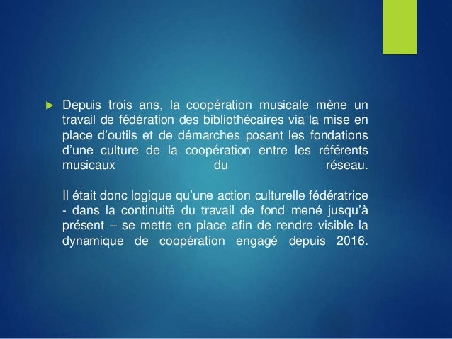  Depuis trois ans, la coopération musicale mène un travail de fédération des bibliothécaires via la mise en place d'outil...