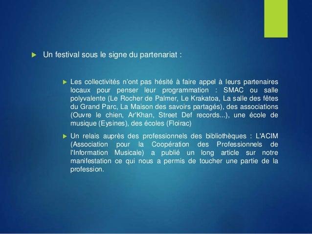  Un festival sous le signe du partenariat :  Les collectivités n'ont pas hésité à faire appel à leurs partenaires locaux...
