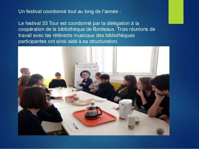 Un festival coordonné tout au long de l'année : Le festival 33 Tour est coordonné par la délégation à la coopération de la...
