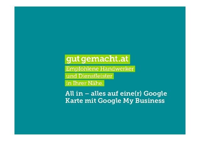 All in – alles auf eine(r) Google  Karte mit Google My Business