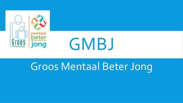 GMBJ Groos Mentaal Beter Jong