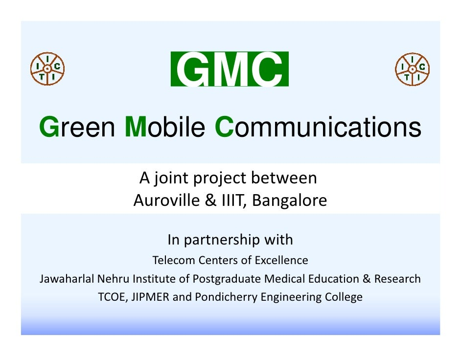GMCGreen Mobile Communications                  A joint project between                 Auroville & IIIT, Bangalore       ...