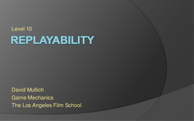 Level 10 David Mullich Game Mechanics The Los Angeles Film School