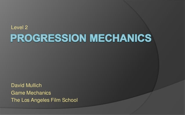 Level 2 David Mullich Game Mechanics The Los Angeles Film School