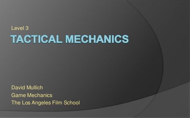 Level 3 David Mullich Game Mechanics The Los Angeles Film School