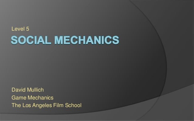 Level 5 David Mullich Game Mechanics The Los Angeles Film School