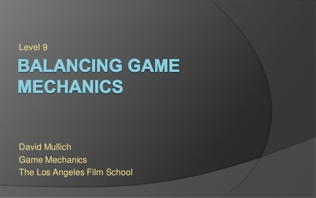 Level 9 David Mullich Game Mechanics The Los Angeles Film School