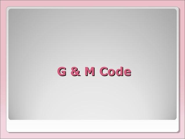 G & M CodeG & M Code