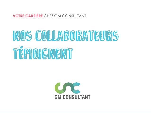 VOTRE CARRIÈRE CHEZ GM CONSULTANT