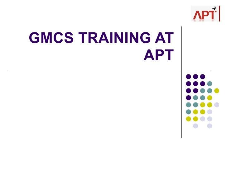 GMCS TRAINING AT APT