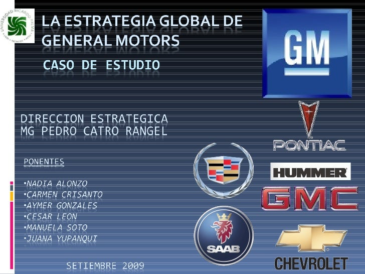 marketing strategy in general motors essay General motors also carries other brands as part of its portfolio, like people, the mall gm brand name in europe except in the 1 k, hummer, issue, and holder in australia and new zealand.