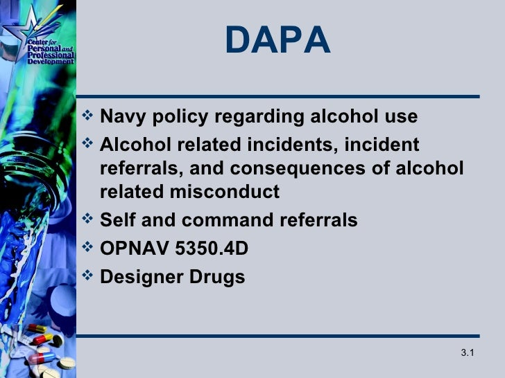 DAPA Navy policy regarding alcohol use Alcohol related incidents, incident  referrals, and consequences of alcohol  rela...