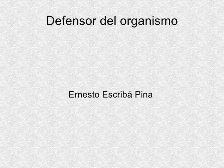 Defensor del organismo Ernesto Escribá Pina