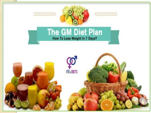 Gm Diet Plan Fastest Vegetarian Diet To Lose Weight In 7 Days