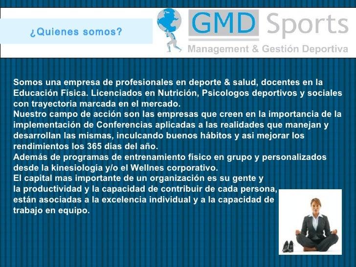 ¿Quienes somos?Somos una empresa de profesionales en deporte & salud, docentes en laEducación Física. Licenciados en Nutri...