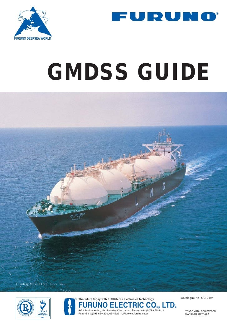FURUNO DEEPSEA WORLD                      GMDSS GUIDE Courtesy Mitsui O.S.K. Lines                                R   The ...