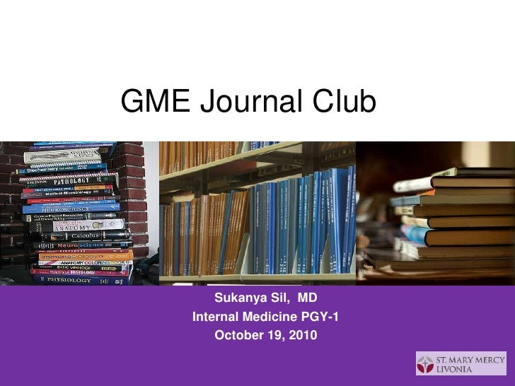 GME Journal Club<br />Sukanya Sil,  MD<br />Internal Medicine PGY-1<br />October 19, 2010 <br />