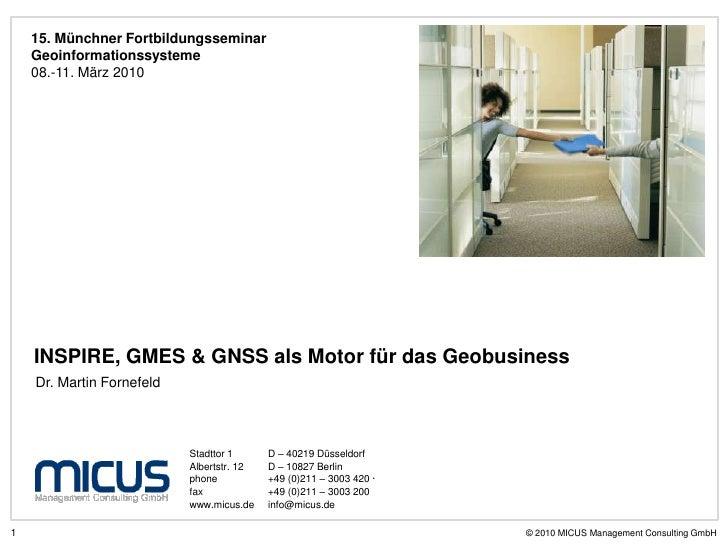 15. Münchner Fortbildungsseminar Geoinformationssysteme08.-11. März 2010<br />INSPIRE, GMES & GNSS als Motor für das Geobu...
