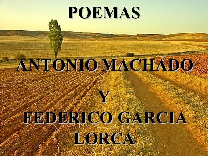 POEMAS ANTONIO MACHADO Y FEDERICO GARCIA LORCA